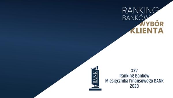 Ranking Banków Miesięcznika Finansowego BANK – Wybór Klienta. Pomimo pandemii, klienci zadowoleni i polecają usługi bankowe