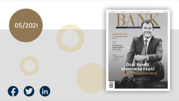 """""""Miesięcznik Finansowy BANK"""" – maj 2021. Nieznane pokłady energii"""