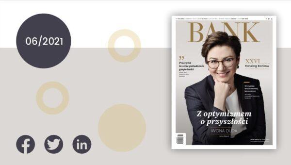 """""""Miesięcznik Finansowy BANK"""" – czerwiec 2021. Katalizator gospodarki"""