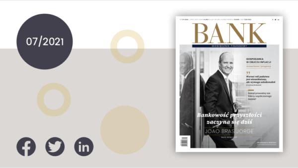 """""""Miesięcznik Finansowy BANK"""" – lipiec 2021. Różne diagnozy inflacji"""